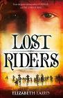 Lost Riders by Elizabeth Laird (Hardback, 2008)