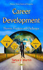 Career Development: Theories, Practices & Challenges by Nova Science Publishers Inc (Hardback, 2016)