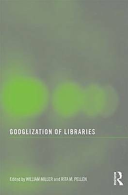 (Very Good)-Googlization of Libraries (Paperback)--0415483816