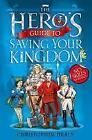 The Hero's Guide to Saving Your Kingdom von Christopher Healy (2012, Taschenbuch)