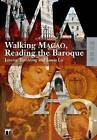 Walking Macao, Reading the Baroque by Professor Jeremy Tambling, Louis Lo (Paperback, 2009)