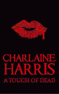 """""""AS NEW"""" Harris, Charlaine, A Touch of Dead (Sookie Stackhouse Vampire Myst) Boo"""