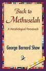 Back to Methuselah by George Bernard Shaw (Paperback / softback, 2007)