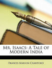 NEW Mr. Isaacs: A Tale of Modern India by Francis Marion Crawford