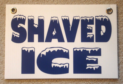 """8/"""" X 12/"""" Concession Stand  25/% OFF 3 OR MORE! SHAVED ICE Coroplast SIGN New"""