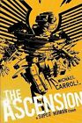 The Ascension by Michael Carroll (Hardback, 2011)