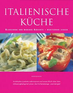Details zu Italienische Küche - klassische und moderne Gerichte -  mediterran lecker