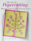 The Art of Papercutting: 35 Stylish Projects for Gifts, Cards and Decorations by Deborah Schneebeli-Morrell (Paperback, 2011)