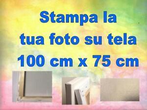 STAMPA LA TUA FOTO SU TELA  100 cm X 75 cm cornice . abete 3cm  2cm