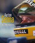 Ayrton Senna: All His Races by Tony Dodgins (Hardback, 2014)