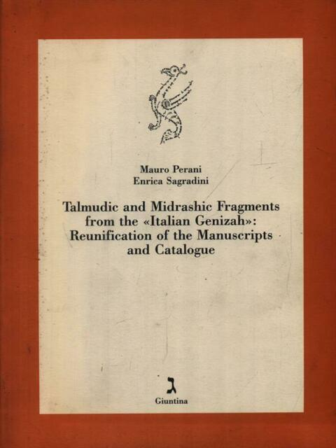 TALMUDIC AND MIDRASHIC FRAGMENTS FROM THE ITALIAN GENIZAH: REUNIFICATION OF THE