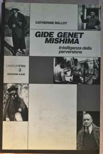 Catherine Millot: Gide Genet Mishima. Intelligenza della perversione, 2003 Kami