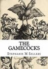 The Gamecocks by Stephanie M Sellers (Paperback / softback, 2013)