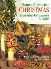 Natural Ideas for Christmas: Fantastic Decorations to Make by Josie Cameron-Ashcroft, Carol Cox (Paperback, 1999)