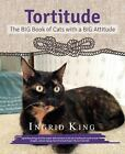 Tortitude by Ingrid King (2016, Picture Book)
