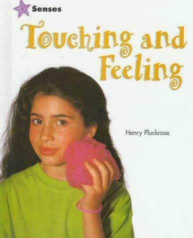 Touching and Feeling by Henry Arthur Pluckrose