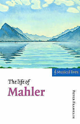 1 of 1 - The Life of Mahler (Musical Lives), Franklin, Very Good