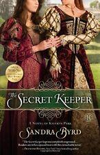The Secret Keeper : A Novel of Kateryn Parr by Sandra Byrd (2012, Paperback)