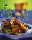 The Eat and Two Veg: Vitality Food with Less Meat by Sue Style (Hardback, 2001)