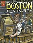 The Boston Tea Party by Matt Doeden (Paperback / softback)