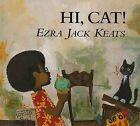 Hi, Cat! by Ezra Jack Keats (Mixed media product, 1990)
