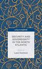 Security and Sovereignty in the North Atlantic by Palgrave Macmillan (Hardback, 2014)