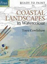 Coastal Landscapes in Watercolour (Ready to Paint), Cowlishaw, Tony, Good Condit