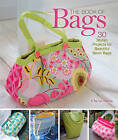 The Book of Bags: 30 Stylish Projects for Beautiful Sewn Bags by Cheryl Owen (Paperback / softback, 2011)