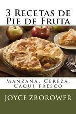 Spanish Food and Nutrition: 3 Recetas de Pie de Fruta : Manzana, Cereza,...