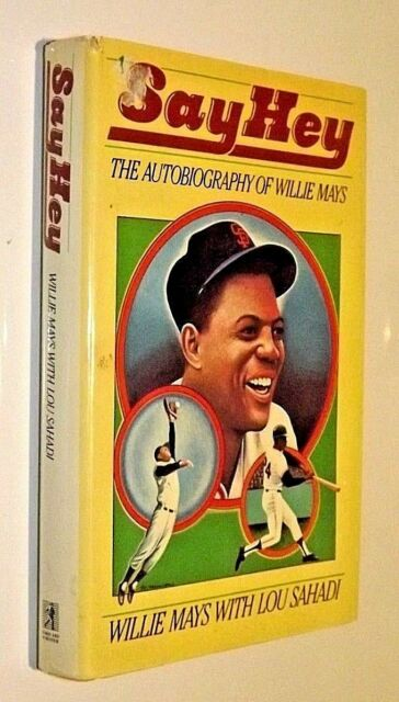 Willie Mays ~ Say Hey ~ The Autobiography ~ 1st Edition/1st Printing ~S&S 1988