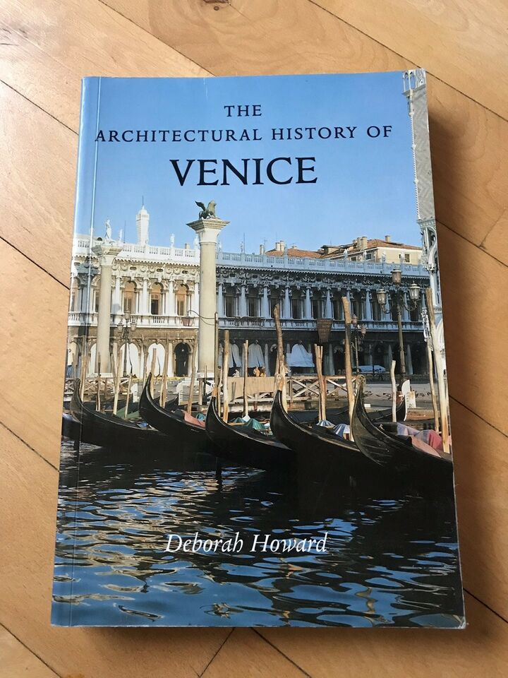 The architectural history of Venice, Deborah Howard,