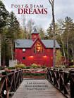 Post & Beam Dreams by Lisa Glennon (Hardback, 2011)