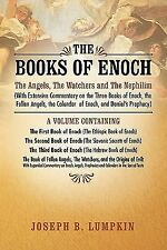 The Books of Enoch : A Volume Containing: the First Book of Enoch (the Ethiopic Book of Enoch), the Second Book of Enoch (the Slavonic Secrets of Enoch), the Third Book of Enoch (the Hebrew Book of Enoch), the Book of Fallen Angels, the Watchers, and the Origins of Evil: with Expanded Commentary on Enoch, Angels, Prophecies and Calendars in the Sacred Texts: the Angels, the Watchers and the Nephilim (with Extensive Co by Joseph Lumpkin (2011, Paperback)