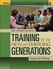 How to Design and Deliver Training for the Mew and Emerging Generations by Susan El-Shamy (Paperback, 2004)
