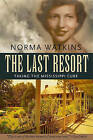 The Last Resort: Taking the Mississippi Cure by Norma Watkins (Hardback, 2011)