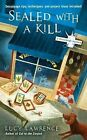 Sealed with a Kill: A Decoupage Mystery by Lucy Lawrence (Paperback, 2011)