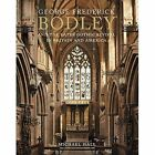 George Frederick Bodley & the Later Gothic Revival in Britain and America by Michael J. W. Hall (Hardback, 2014)