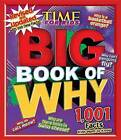 Time for Kids Big Book of Why (Revised and Updated): 1,001 Facts Kids Want to Know by Editors of Time for Kids Magazine (Hardback, 2016)