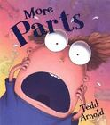 More Parts by Tedd Arnold (2001, Hardcover)
