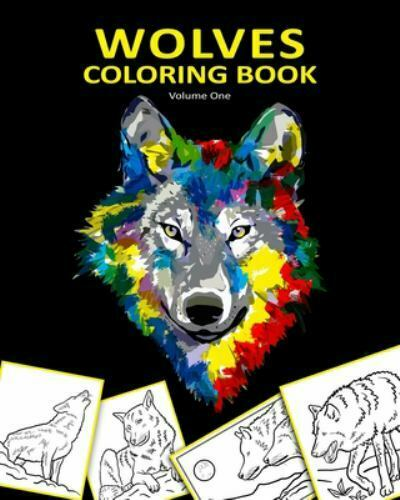 Wolves Coloring Book : A Fresh Collection Of Wolf Coloring Pages For Kids  And Adults, 8x10 24 Single Sided Large Illustrations, Volume One By Coloring  Helps (2019, Trade Paperback) For Sale Online EBay