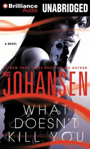 WHAT DOESN'T KILL YOU unabridged audio book on CD by IRIS JOHANSEN - 12 Hours!