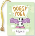 Doggy Yoga (Mini Book) by Kathy Weller (Hardback, 2014)