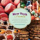 New York Sweets: A Sugarhound's Guide to the Best Bakeries, Ice Cream Parlors, Candy Shops, and Other Emporia of Delicious Delights by Susan Meisel (Hardback, 2013)