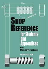 Shop Reference for Students and Apprentices by Christopher J. McCauley and Edward G. Hoffman (2001, Paperback)