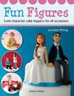 Fun Figures: Cute Character Cake Toppers for All Occasions by Lorraine McKay (Paperback, 2014)