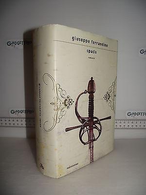 LIBRO Giuseppe Ferrandino SPADA Libro I, II e III 1^ed.2007 ☺