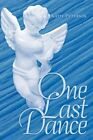 One Last Dance 9781452070988 by Katie Peterson Hardcover