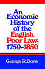 An Economic History of the English Poor Law, 1750-1850 by George R. Boyer (Hardback, 1990)