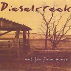 Not Far from Home * by Dieselcreek (CD, Mar-2004, Dieselcreek)