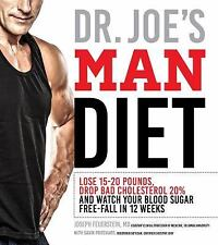 Dr. Joe's Man Diet : Lose 15-20 Pounds, Drop Bad Cholesterol 20% and Watch...